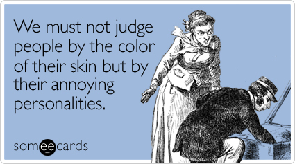 must-not-judge-people-mlk-day-ecard-someecards