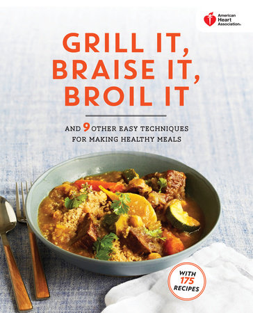 Grill it braise it broil it