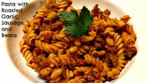 Pasta with roasted Garlic and beans