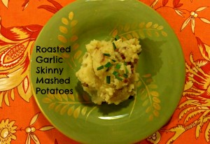 roasted garlic skinny mashed potatoes