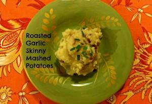 roasted garlic skinny mashed potatoes
